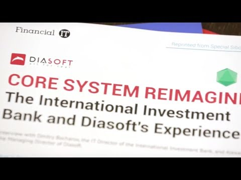 Core System Reimagining: The International Investment Bank and Diasoft's Experience