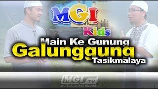 MAIN KE GUNUNG GALUNGGUNG | MGI KIDS - Kak Azzam & Kak Nanang
