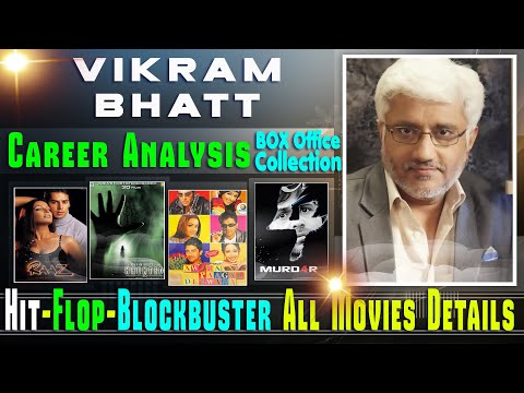 Director Vikram Bhatt Box Office Collection Analysis Hit and Flop Blockbuster All Movies List.