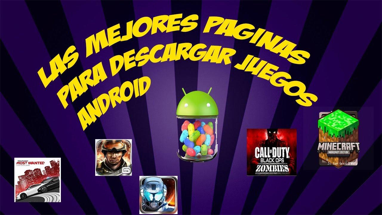 Las Mejores Paginas Para Descargar Juegos Android Gratis 2013 Youtube