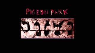 Pigeon Park - Only Us Fools