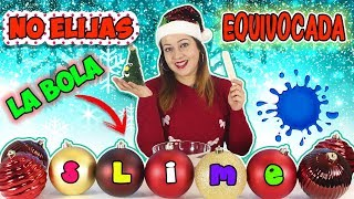 NO ELIJAS LA BOLA DE NAVIDAD EQUIVOCADA |Don't choose the wrong Christmas ornament Slime Challenge