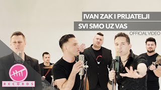 Ivan Zak i Prijatelji - Svi smo uz vas (OFFICIAL VIDEO)