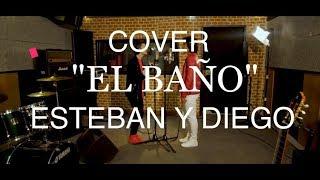 EL BAÑO - ENRIQUE IGLESIAS | ESTEBAN Y DIEGO COVER