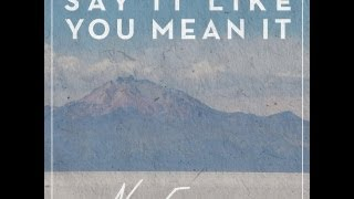 Say It Like You Mean It (Lyrics) - New Empire