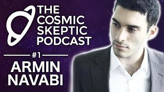 Armin Navabi - Enlightenment, Hell, And Leaving Islam | The Cosmic Skeptic Podcast #1