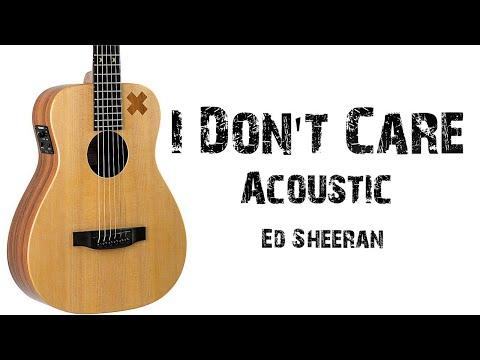 Ed Sheeran - I Don't Care ( Acoustic ) Lyrics.