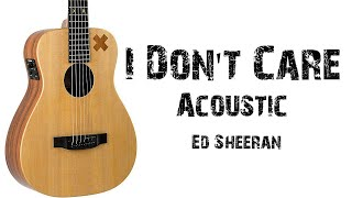 Ed Sheeran - I Don't Care ( Acoustic) Lyrics.