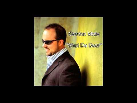 Gordon Mote- Shut De Door