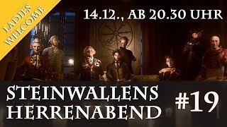 Steinwallens Herrenabend #19: The Council (FINALE) *** 14.12., 20.30 Uhr (Ladies Welcome)