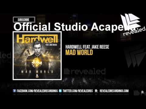 Hardwell ft. Jake Reese - Mad World [OFFICIAL STUDIO ACAPELLA HD] [FREE DOWNLOAD]