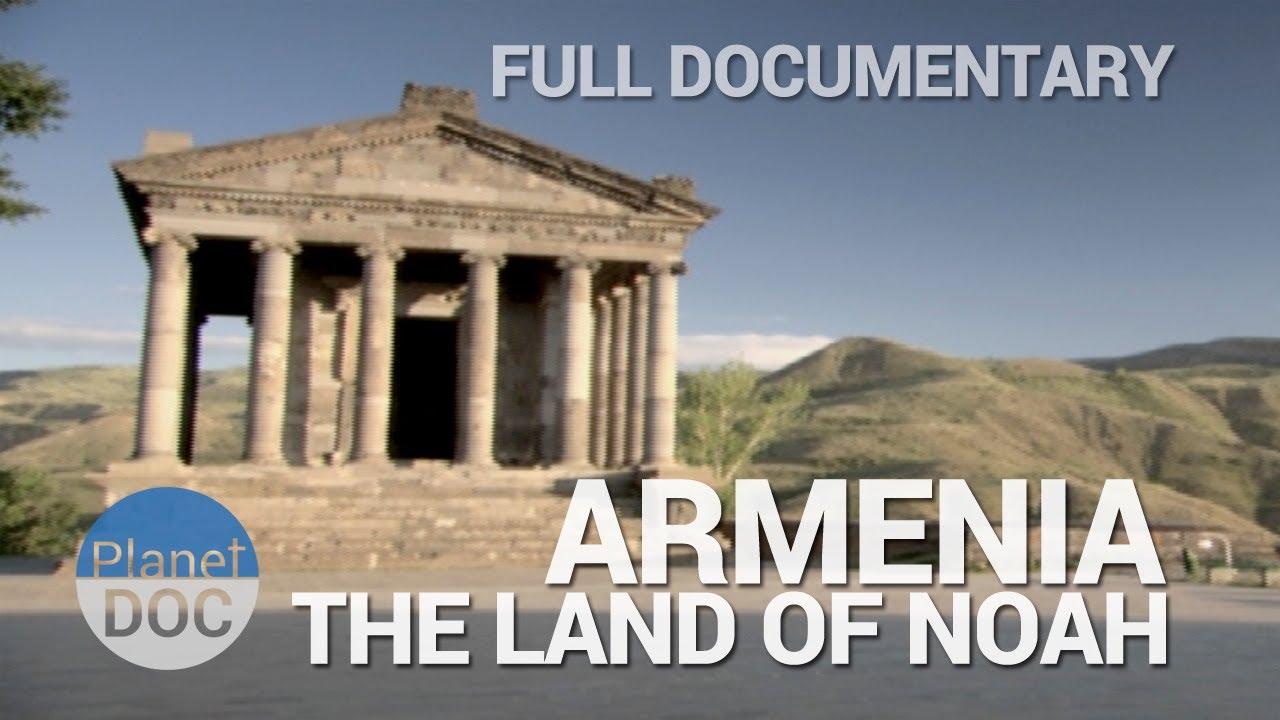 Armenia, the Land of Noah | Full Documentaries - Planet Doc Full Documentaries