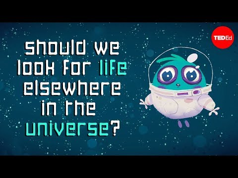 Should We Be Looking For Life Elsewhere In The Universe? - Aomawa Shields