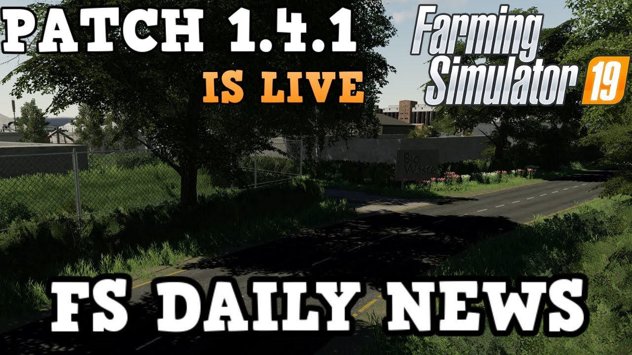 PATCH 1 4 1 IS OUT NOW FOR CONSOLES PLUS FS DAILY NEWS