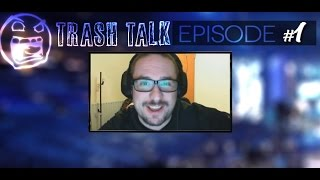 The Return of Trash Talk #1