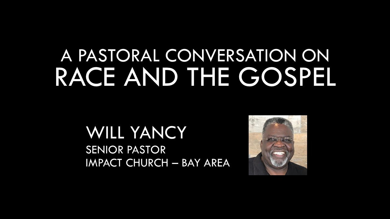 A Pastoral Conversation on Race and the Gospel with Pastor Will Yancy