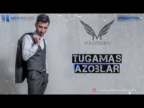 Mashxurbek Yuldashev - Tugamas azoblar (Audio 2018)