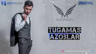 Mashxurbek Yuldashev Tugamas Azoblar Audio 2018