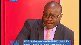 Suala la usalama wa wanafunzi shuleni I Dau La Elimu (Sehemu ya pili)