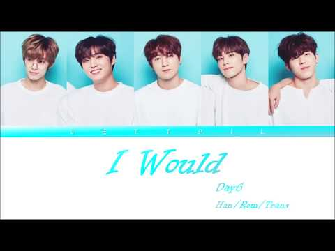 DAY6 - I Would (그럴 텐데) (Color Coded Lyrics/Han/Rom/Trans)