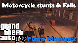 GTA IV - Funny Moments - Motorcycle Stunts & Fails!
