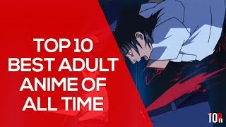 Top 10 Best Adult Anime of All Time