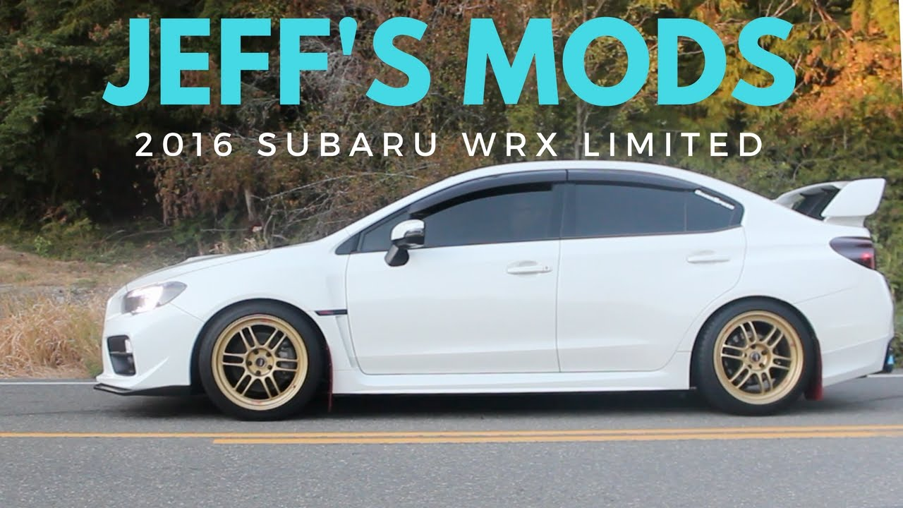 jeff s mod overview 2016 subaru wrx limited youtube