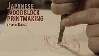 Japanese Woodblock Printmaking (Part 1 of 2)