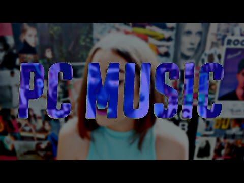 PC MUSIC: LABEL, MEMBERS, AESTHETICS