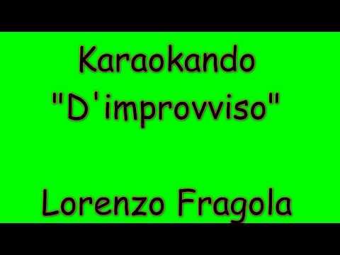 Karaoke Italiano - D'improvviso - Lorenzo Fragola ( Testo )