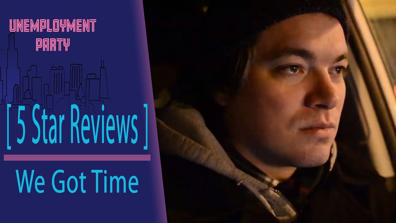 5 Star Reviews | We Got Time