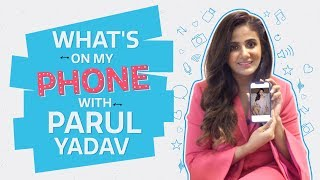 What's on my Phone with Parul Yadav   Butterfly   Pinkvilla   Bollywood   Lifestyle