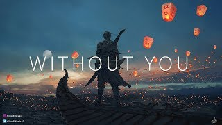 """""""Without You""""   A Epic Chillstep Gaming Mix 2017"""