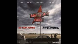 """Brian Reitzell feat. Mark Lanegan - """"In The Pines"""" (American Gods Soundtrack)"""