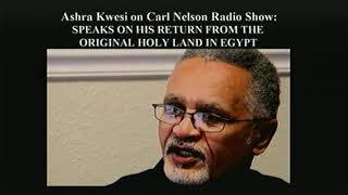 Ashra Kwesi Speaks on His Return from Egypt (Kemet), the Original Holy Land