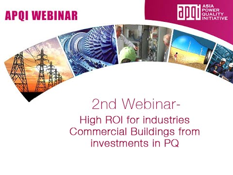 2nd Webinar- High ROI for industries Commercial Buildings from investments in PQ