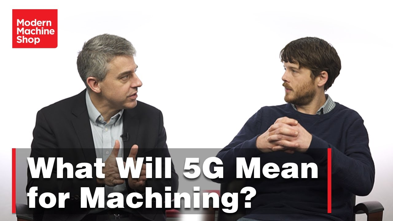 Video: What Will 5G Mean for Machining?