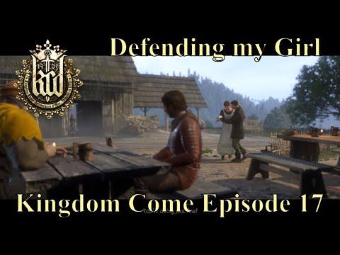 Kingdom Come: Deliverance - Episode 17 - Defending my Girl - Parental Advisory (Bad Language)