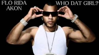 Flo Rida - Who Dat Girl ft. Akon CDQ Official Full Song Lyrics + Download