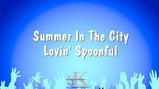 Summer In The City - Lovin' Spoonful - Karaoke Version Website: www...