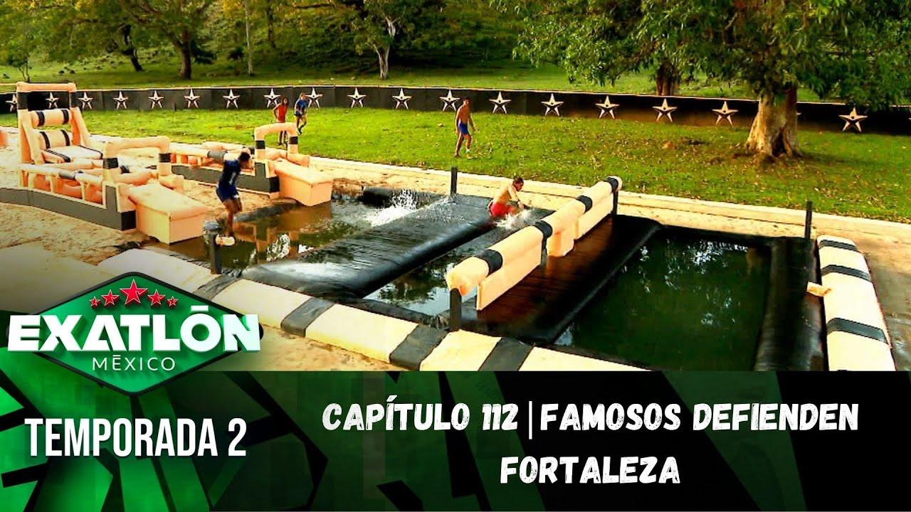 Capítulo 112   Famosos defienden Fortaleza Exatlón.   Temporada 2   Exatlón México