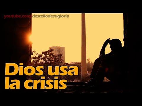 DIOS USA LA CRISIS - MENSAJES DE ÁNIMO