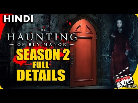 The Haunting of Hill House Season 2 Bly Manor Full Details [Explained In Hindi]