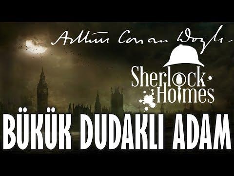 """""""Bükük Dudaklı Adam"""" Sherlock Holmes Sir Arthur Conan Doyle Sesli Kitap"""