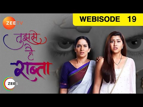 Tujhse Hai Raabta - Episode 19 - Sep 28, 2018 | Webisode | Zee TV Serial | Hindi TV Show