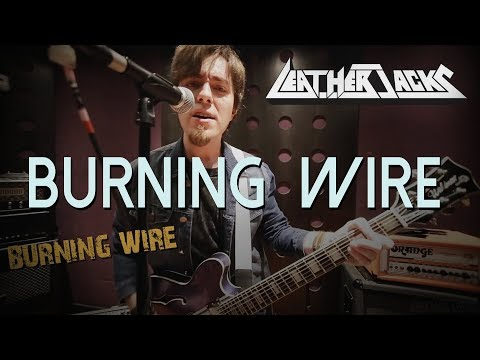 LEATHERJACKS - BURNING WIRE (OFFICIAL MUSIC VIDEO)