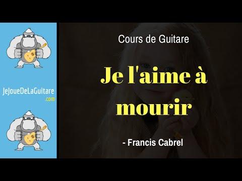Cours de Guitare - Je L'aime à Mourir (Francis Cabrel ...