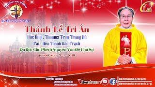 Trực Tiếp Thánh Lễ Tri Ân. Đức Ông Thomas Trần Trung Hà. Do ĐC Phêrô Chủ Sự. Tại Đền Thánh Bác Trạch