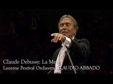 Claude Debussy: La Mer (Lucerne Festival Orchestra, Claudio Abbado)