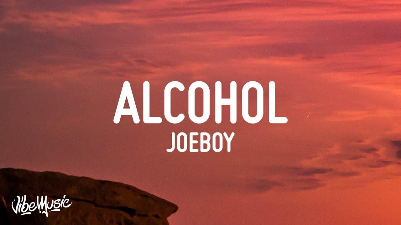 Joeboy - Alcohol (Lyrics)